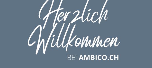 Herzlich Willkommen bei ambico,ch